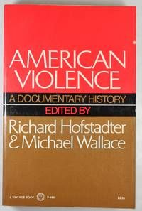 American Violence By Richard Hofstadter - Used Books - Paperback - 1972 - from Hideaway Books and Biblio.com