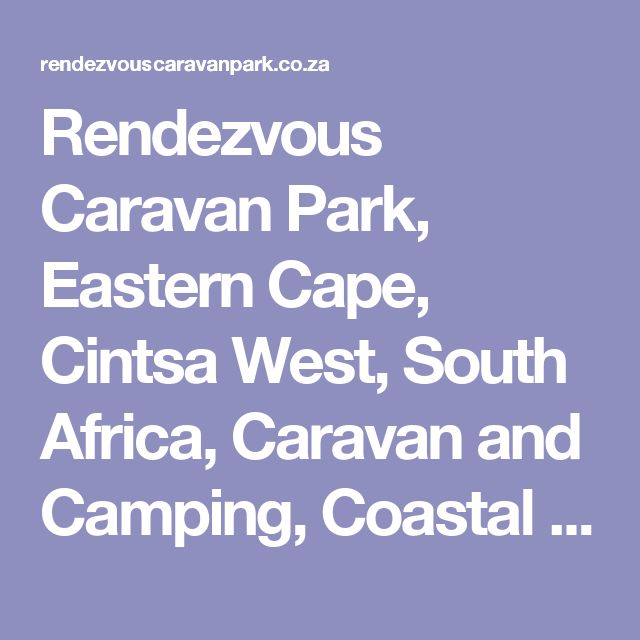 Rendezvous Caravan Park, Eastern Cape, Cintsa West, South Africa, Caravan and Camping, Coastal Resort, Beach, Tribal Village, Inkwenkwezi Game Resort,