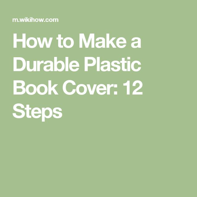 How to Make a Durable Plastic Book Cover: 12 Steps