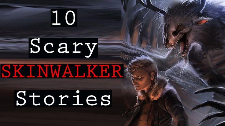 10 Scary Skinwalker Stories