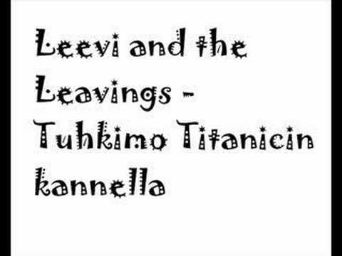 Leevi and the Leavings - Tuhkimo Titanicin Kannella
