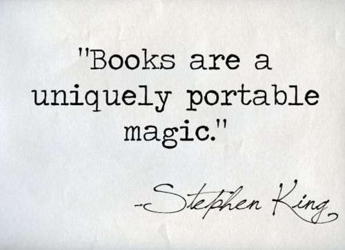 : Worth Reading, Inspiration, Unique Portable, Books Worth, Portable Magic, Books Quotes, True, Stephen King Quotes, Bookworm