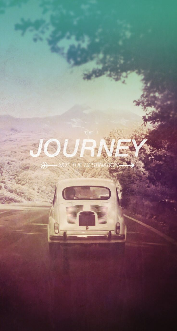 The Journey Not The Destination IPhone 6 Plus HD Wallpaper