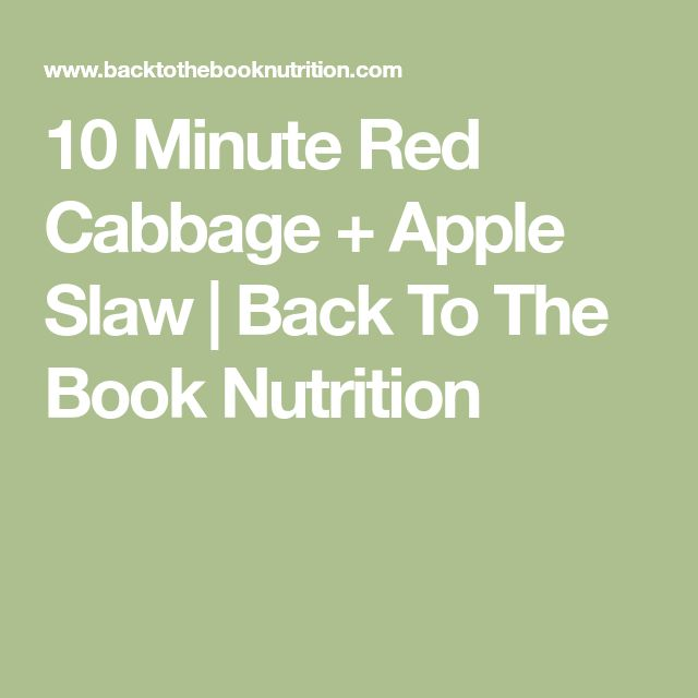 10 Minute Red Cabbage + Apple Slaw | Back To The Book Nutrition