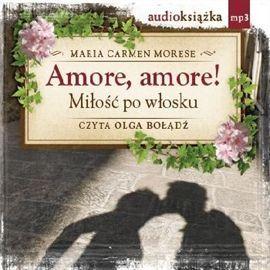 Amore, amore!-Morese Maria Carmen (audiobook)