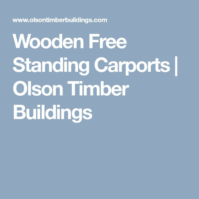 Wooden Free Standing Carports | Olson Timber Buildings