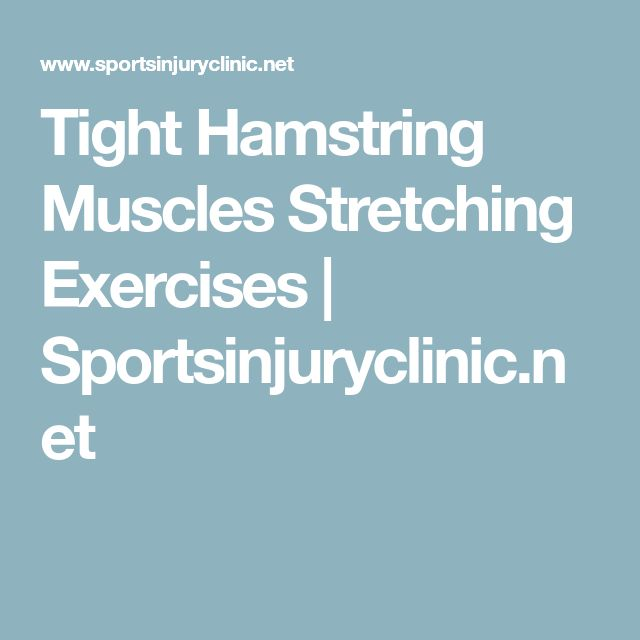 Tight Hamstring Muscles Stretching Exercises | Sportsinjuryclinic.net