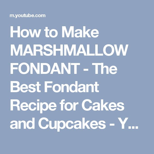 How to Make MARSHMALLOW FONDANT - The Best Fondant Recipe for Cakes and Cupcakes - YouTube