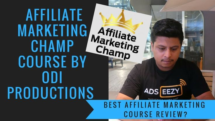Affiliate Marketing Champ Course by Odi Productions My Honest Review 2018