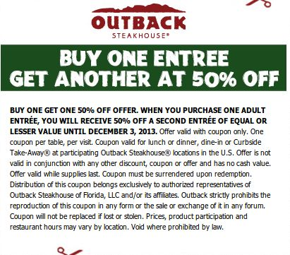 The Latest Offers from Outback Steakhouse 50% off Get Deal Get exclusive email deals and discounts for Outback Steakhouse. Thanks for signing up to get offers from Outback and to start earning 50% off, Birthday.