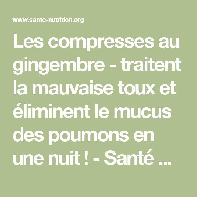 Les compresses au gingembre - traitent la mauvaise toux et éliminent le mucus des poumons en une nuit ! - Santé Nutrition