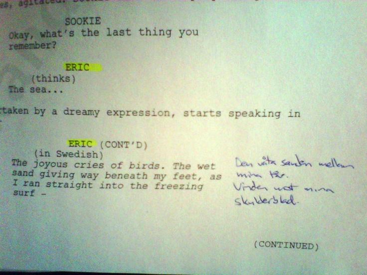 True Blood - season 3, episode 303 - Alexander Skarsgård has translated himself the lines he has to say in Swedish.