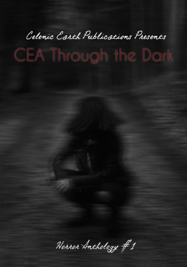 As we're getting ready for Volume 2 of CEA Through the Dark, make sure you pick up the first volume of our #horror #anthology #series #WritersLife #publishing #Amazon #smashwords #BarnesandNoble #Apple #kobo #shortstories https://celenicearthpublications.wordpress.com/anthologies/cea-through-the-dark-horror/cea-through-the-dark-horror-1/