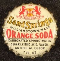 Sand Springs Orange Soda, bottle cap   Sands Springs Springwater Company, Inc., Williamstown, Massachusetts USA   One sold on e-Bay 5/2015 for $67.00.