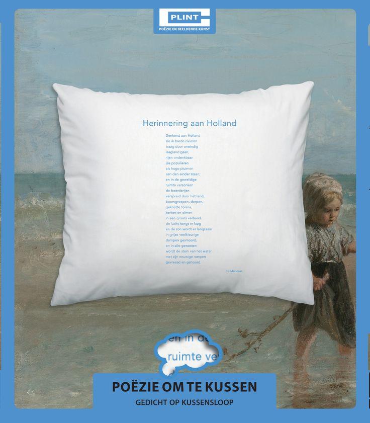 Herinnering aan Holland van H. Marsman op de kussensloop € 15 http://www.plint.nl/plint/in-bed/poezie-om-te-kussen/herinnering-aan-holland/