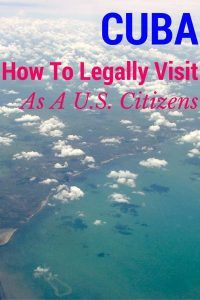 Cuba: How To Legally Visit As A U.S. Citizen