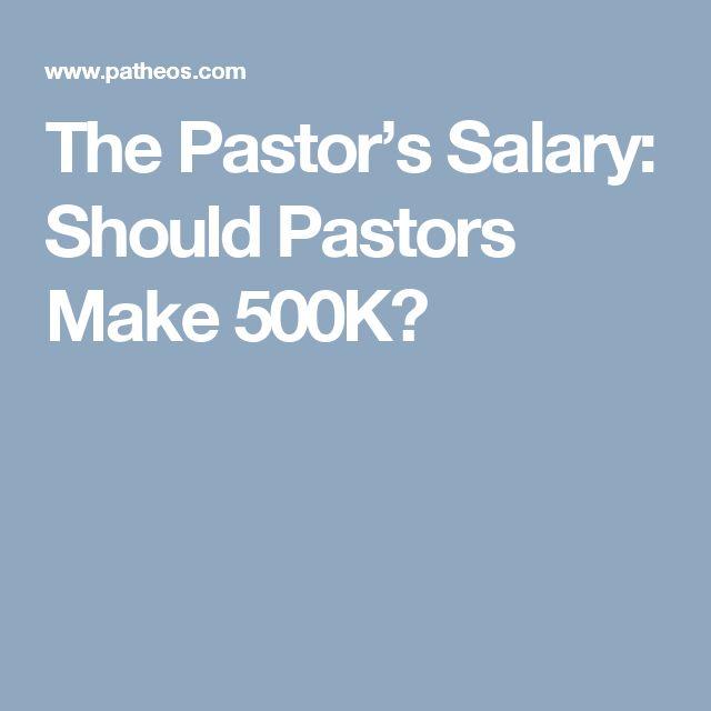 The Pastor's Salary: Should Pastors Make 500K?