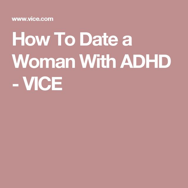 How To Date a Woman With ADHD - VICE