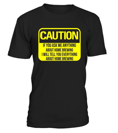 "# Caution Everything About Home Brewing Beer Makers T-Shirt .  Special Offer, not available in shops      Comes in a variety of styles and colours      Buy yours now before it is too late!      Secured payment via Visa / Mastercard / Amex / PayPal      How to place an order            Choose the model from the drop-down menu      Click on ""Buy it now""      Choose the size and the quantity      Add your delivery address and bank details      And that's it!      Tags: Do you make your own…"