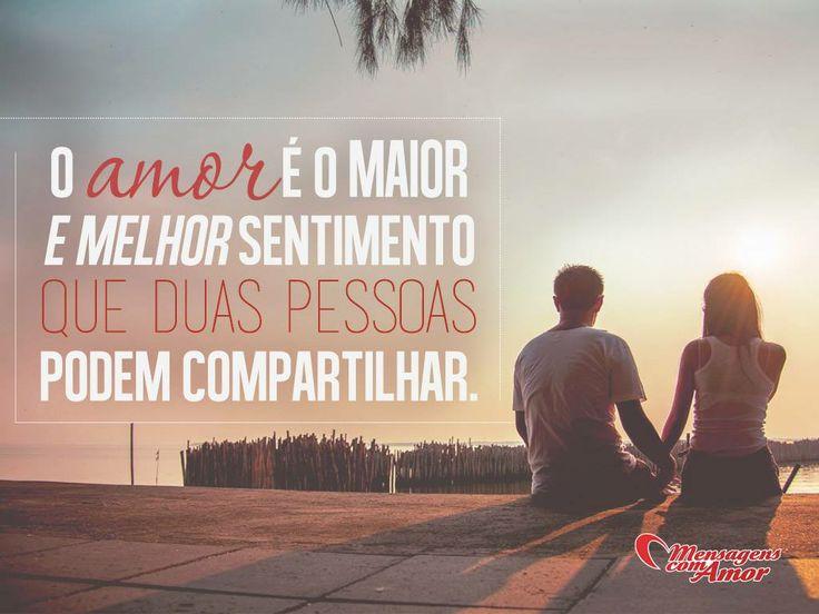 O amor é o maior e melhor sentimento que duas pessoas podem compartilhar.  #amor #euevoce #parasempre