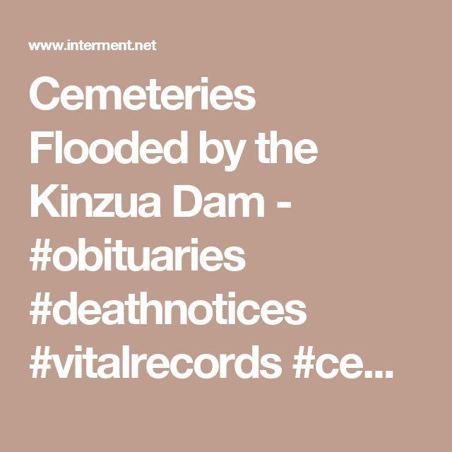 Cemeteries Flooded by the Kinzua Dam - #obituaries #deathnotices #vitalrecords  #cemeteryrecords #genealogy #genealogist #freegenealogysites