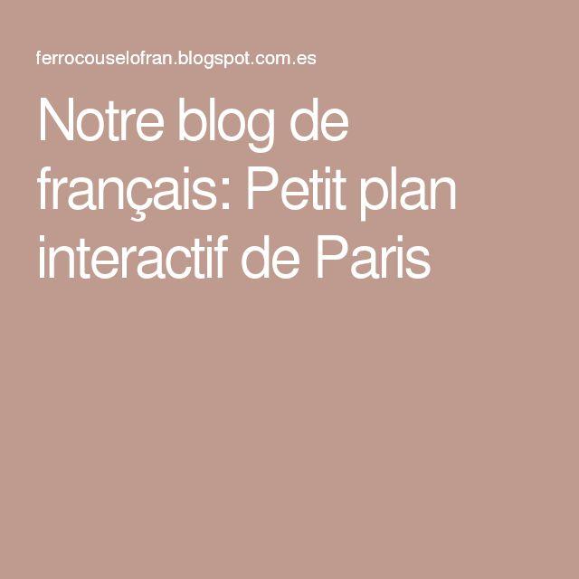 Notre blog de français: Petit plan interactif de Paris