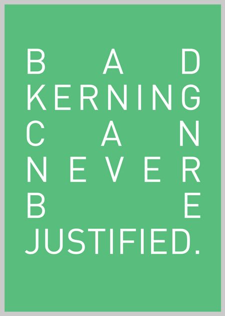Bad kerning can never be justified via http://designtaxi.com