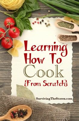 Learning how to cook from scratch!