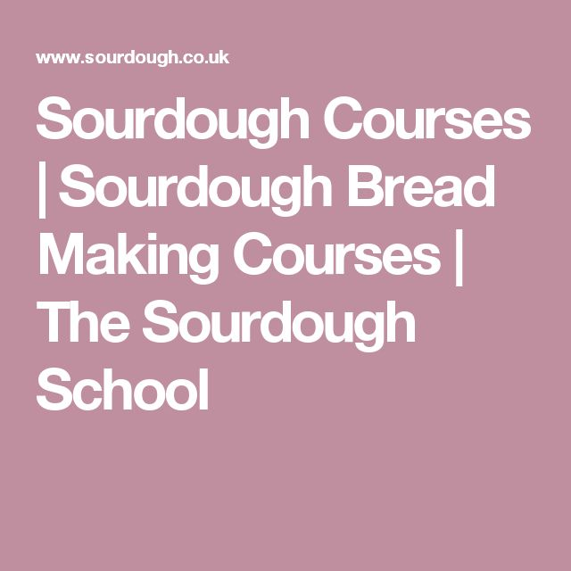 Sourdough Courses | Sourdough Bread Making Courses | The Sourdough School