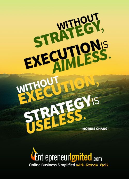 Without strategy, execution is aimless. Without execution ...