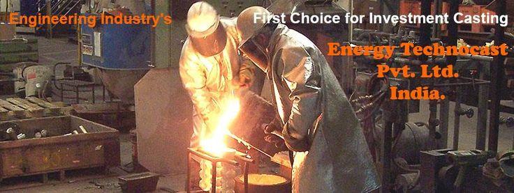 Energy Technocast Pvt. Ltd. - India.,Castings, Investment Casting, precision lost wax Investment Casting from Energy Technocast - India., Steel Castings, Energy Technocast - Rajkot., Investment castings manufacturer In Rajkot, Investment castings supplier In Rajkot, Investment Casting Manufacturer