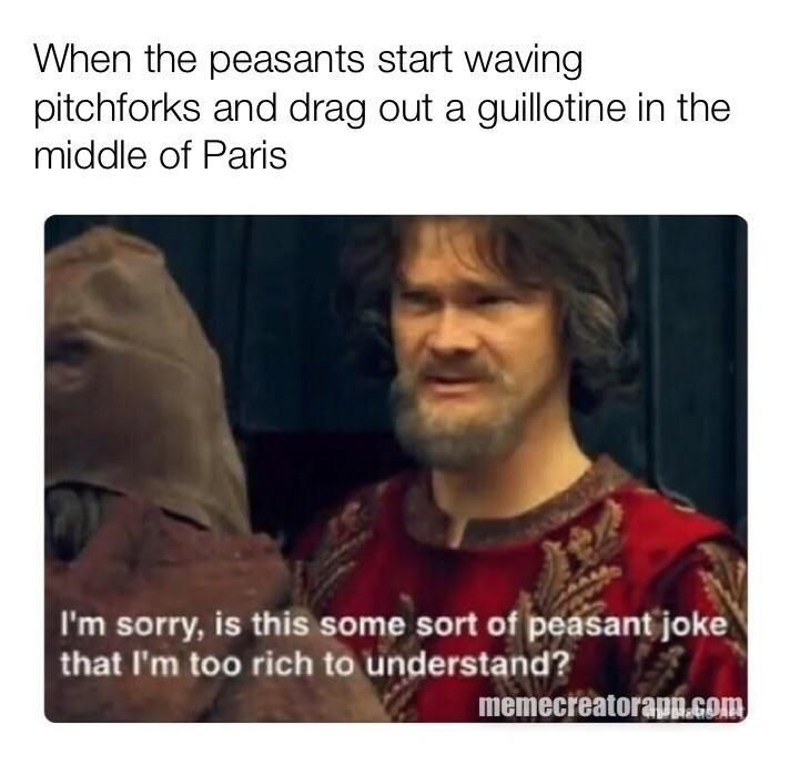 Peasants In France Is This Some Sort Of Peasant Joke Most Hilarious Memes Laughing So Hard Jokes