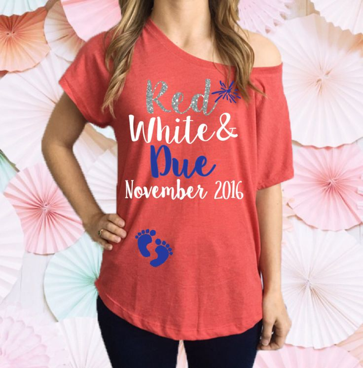 Red White and Due Pregnancy Slouchy Tee Shirt. Off The Shoulder Pregnancy Shirt. 4th of July Pregnancy Tee Shirt. Pregnancy Announcement by strongconfidentYOU on Etsy https://www.etsy.com/listing/398863599/red-white-and-due-pregnancy-slouchy-tee