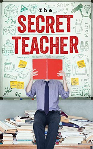 The Secret Teacher: Dispatches from the Classroom by [Anon]