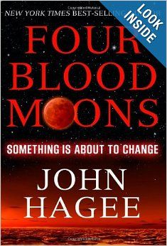 Four Blood Moons: Something Is About to Change: John Hagee: 9781617952142: Amazon.com: Books