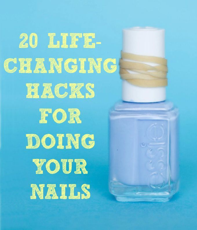 19 Life-Changing Hacks for Doing Your Nails