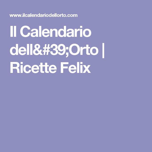 Il Calendario dell'Orto | Ricette Felix