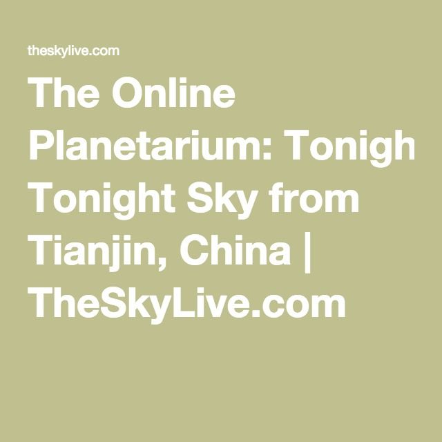 The Online Planetarium: Tonight Sky from Tianjin, China | TheSkyLive.com
