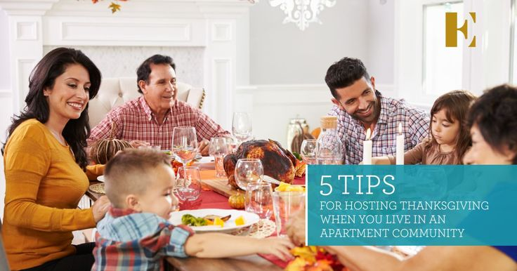 5 tips for Hosting Thanksgiving in Seattle When You Live In An Apartment Community Just a few thanksgiving tips for those hosting in an apartment community in Seattle, WA, courtesy of Eleanor Apartments! View or Move in Special Now!