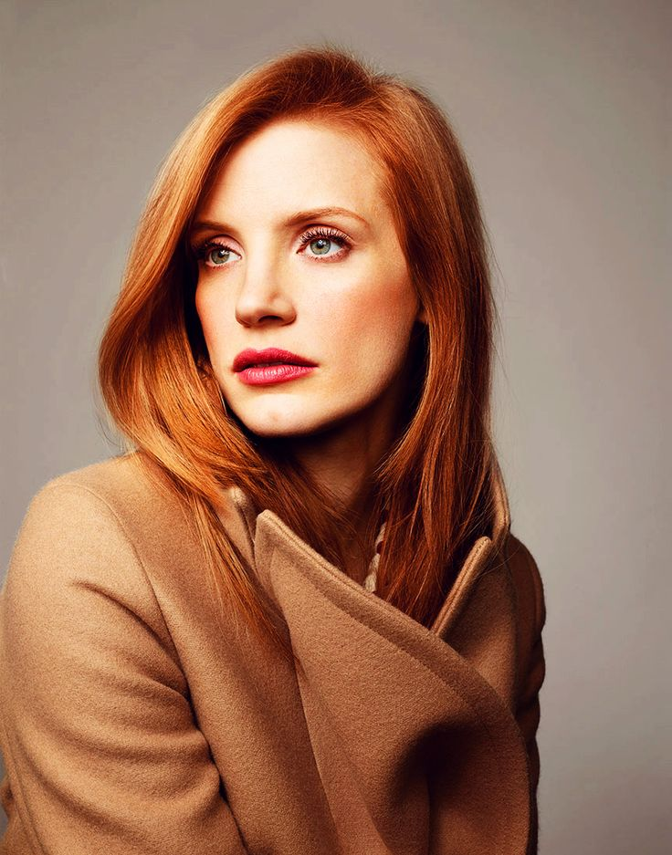 Jessica Chastain, she is such a great actress and really pretty.