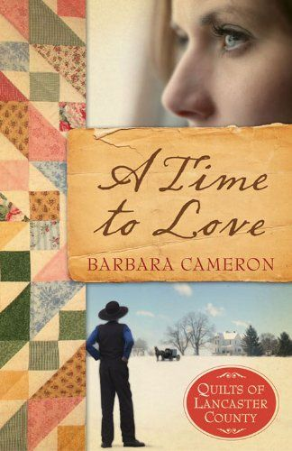 A Time to Love, the first title in the Quilts of Lancaster County series by Barbara Cameron