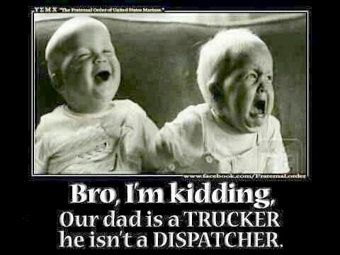 funny trucker picture meme babies dad is a trucker not dispatcher