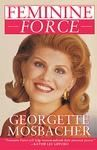 """Feminine Force""-a book written by Georgette Mosbacher to inspire women to WIN, not WHINE"