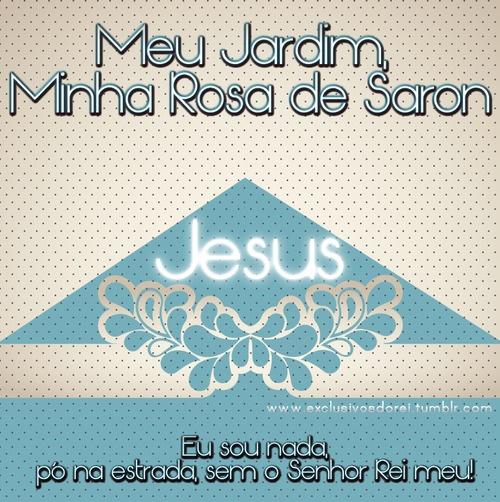 Meu Jardim, Minha Rosa de Saron ♪