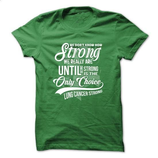 Fight Cancer T-Shirt - Lung Cancer Strong - #mens shirts #kids t shirts. GET YOURS => https://www.sunfrog.com/LifeStyle/Fight-Cancer-T-Shirt--Lung-Cancer-Strong.html?60505