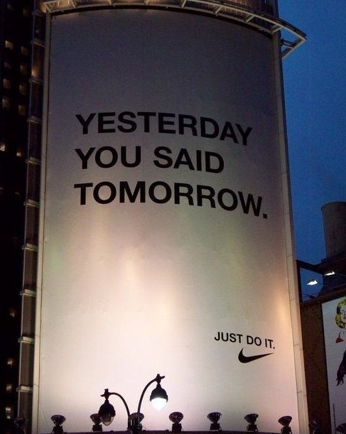 just do it: Inspiration, Quotes, Tomorrow, Fitness, Motivation, Yesterday, Nikes, Just Do It