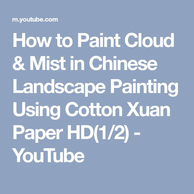 How to Paint Cloud & Mist in Chinese Landscape Painting Using Cotton Xuan Paper HD(1/2) - YouTube