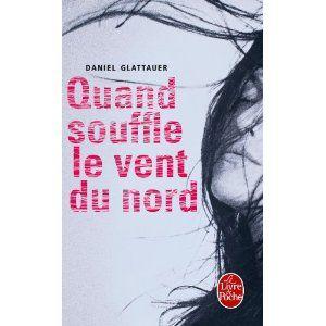 Langue Déliée, blog littéraire: Quand souffle le vent du nord - Daniel Glattauer
