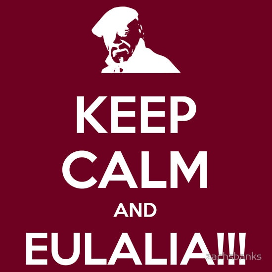 Keep Calm and Eulalia!!! by zachsbanks