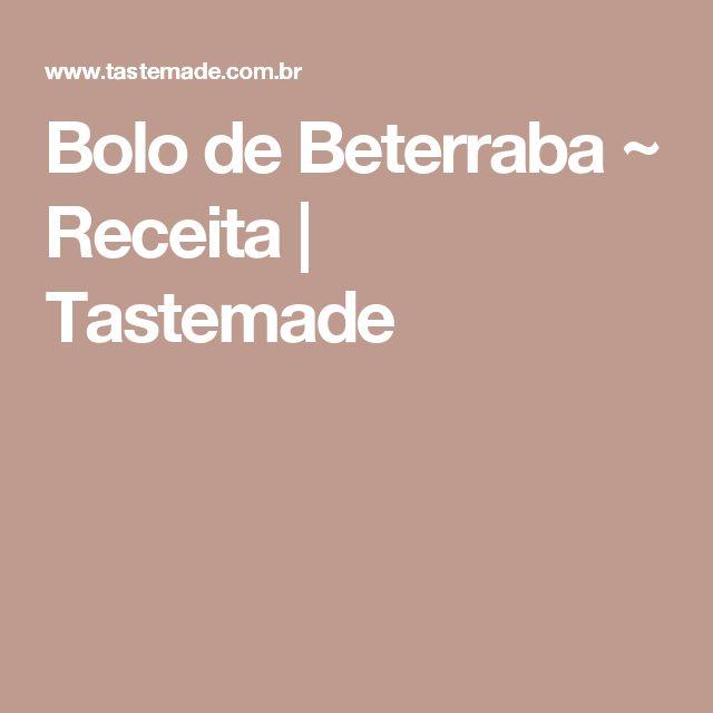 Bolo de Beterraba ~ Receita | Tastemade